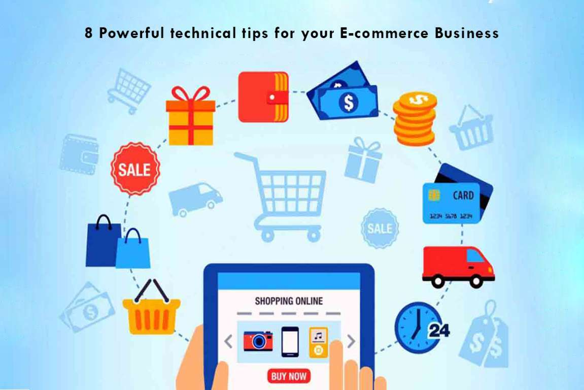 8 Powerful technical tips for your E-commerce Business