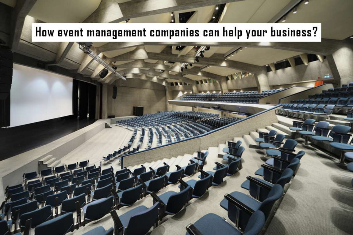 How event management companies can help your business?