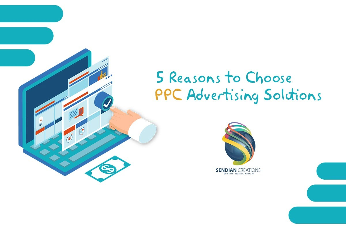 5 Reasons to choose PPC Advertising Solutions