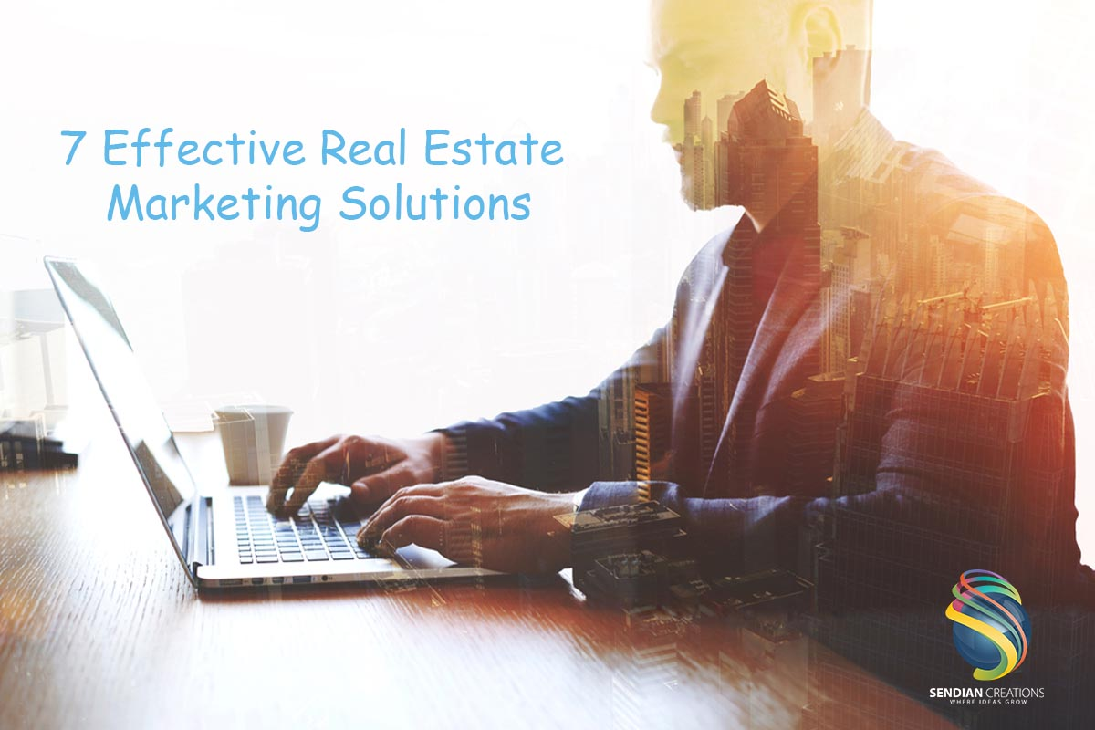 7 Effective Real Estate Marketing Solutions