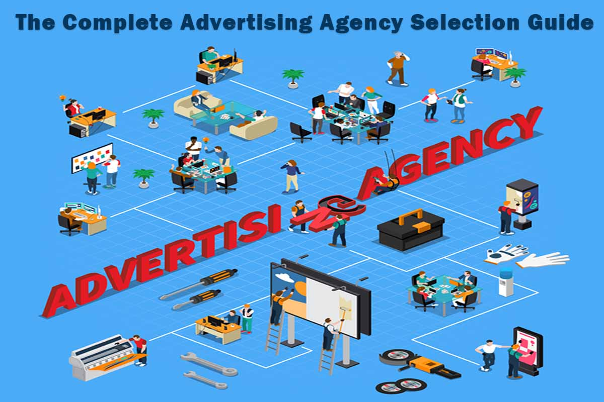 The Complete Advertising Agency Selection Guide