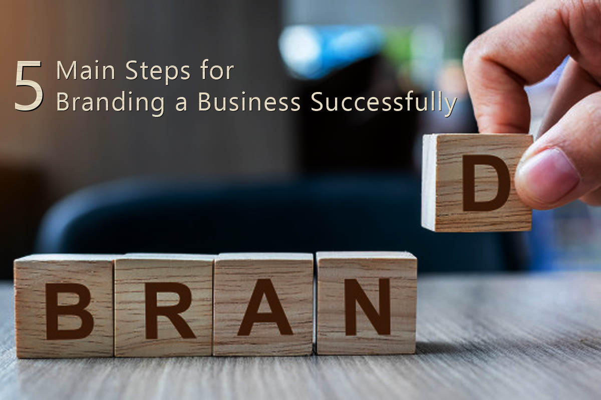 5 Main Steps for branding a business successfully